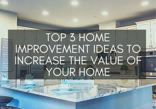 Top 3 Home Improvement Ideas to Increase the Value of Your Home in Saskatoon, Saskatchewan